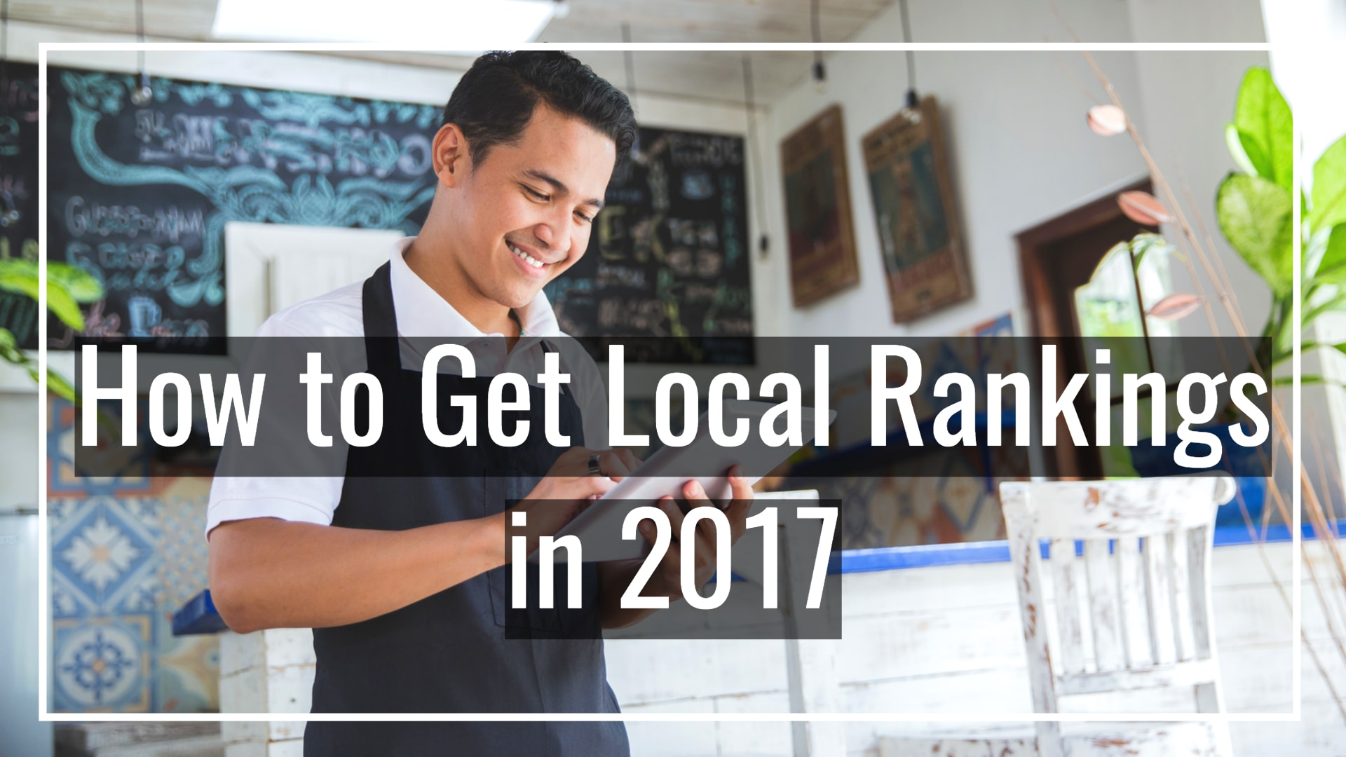 How To Get Local SEO Rankings in 2017