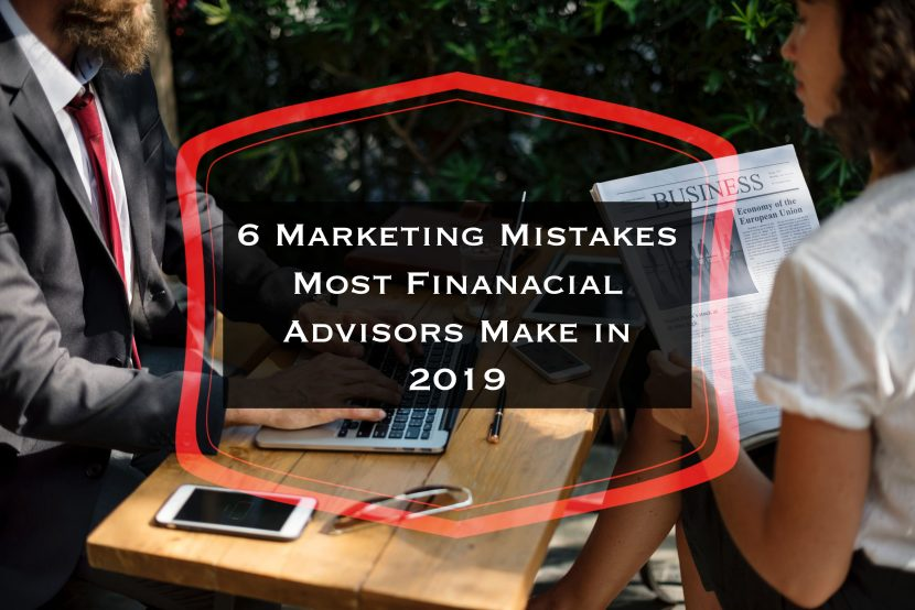 marketing mistakes most financial advisors make